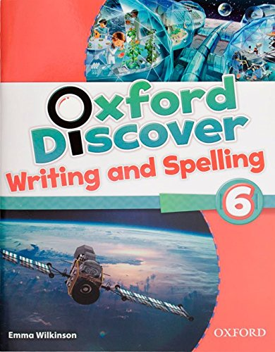 OXFORD DISCOVER 6 Writing and Spelling Book