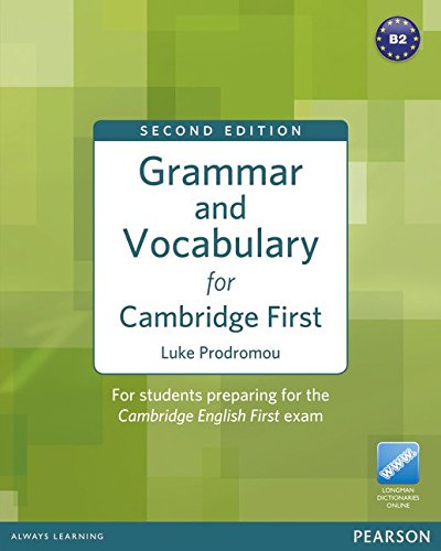 GRAMMAR AND VOCABULARY FOR CAMBRIDGE FIRST 2nd ED Book without answers + online Dictionary