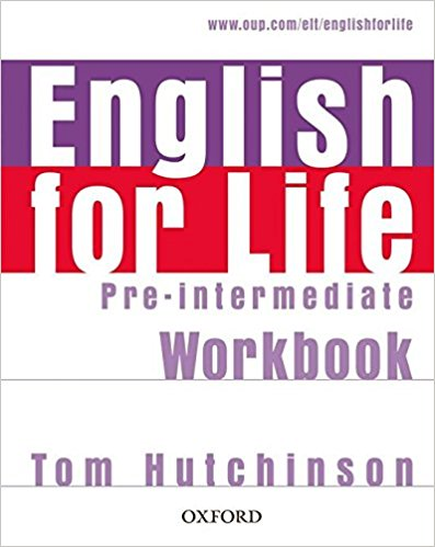 ENGLISH FOR LIFE  PRE-INTERMEDIATE  Workbook  without answers