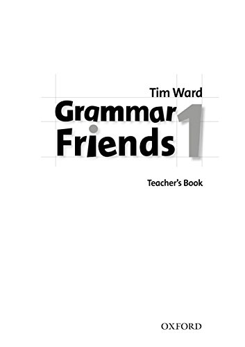 GRAMMAR FRIENDS 1 Teacher's Book