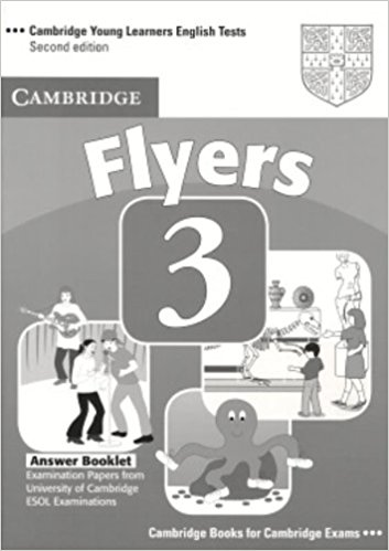 CAMBRIDGE YOUNG LEARNERS ENGLISH TESTS 2nd ED Flyers 3 Answer Booklet
