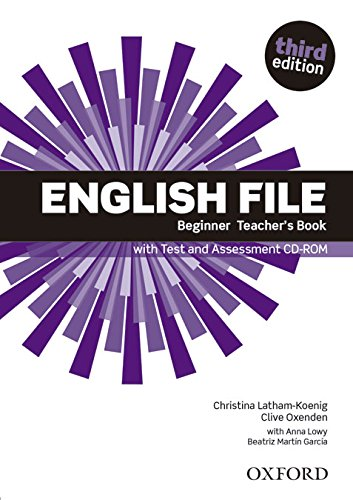 ENGLISH FILE BEGINNER 3rd ED Teacher's Book with Test and Assessment CD-ROM
