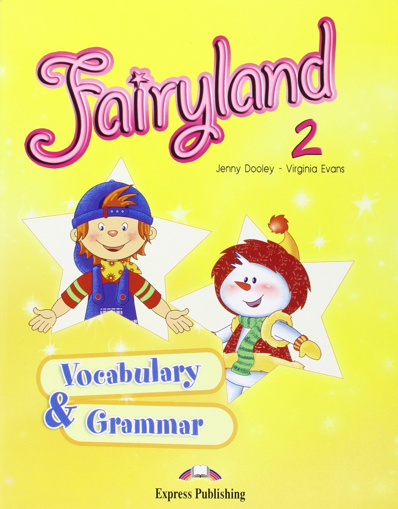 FAIRYLAND 2 Vocabulary and Grammar Practice