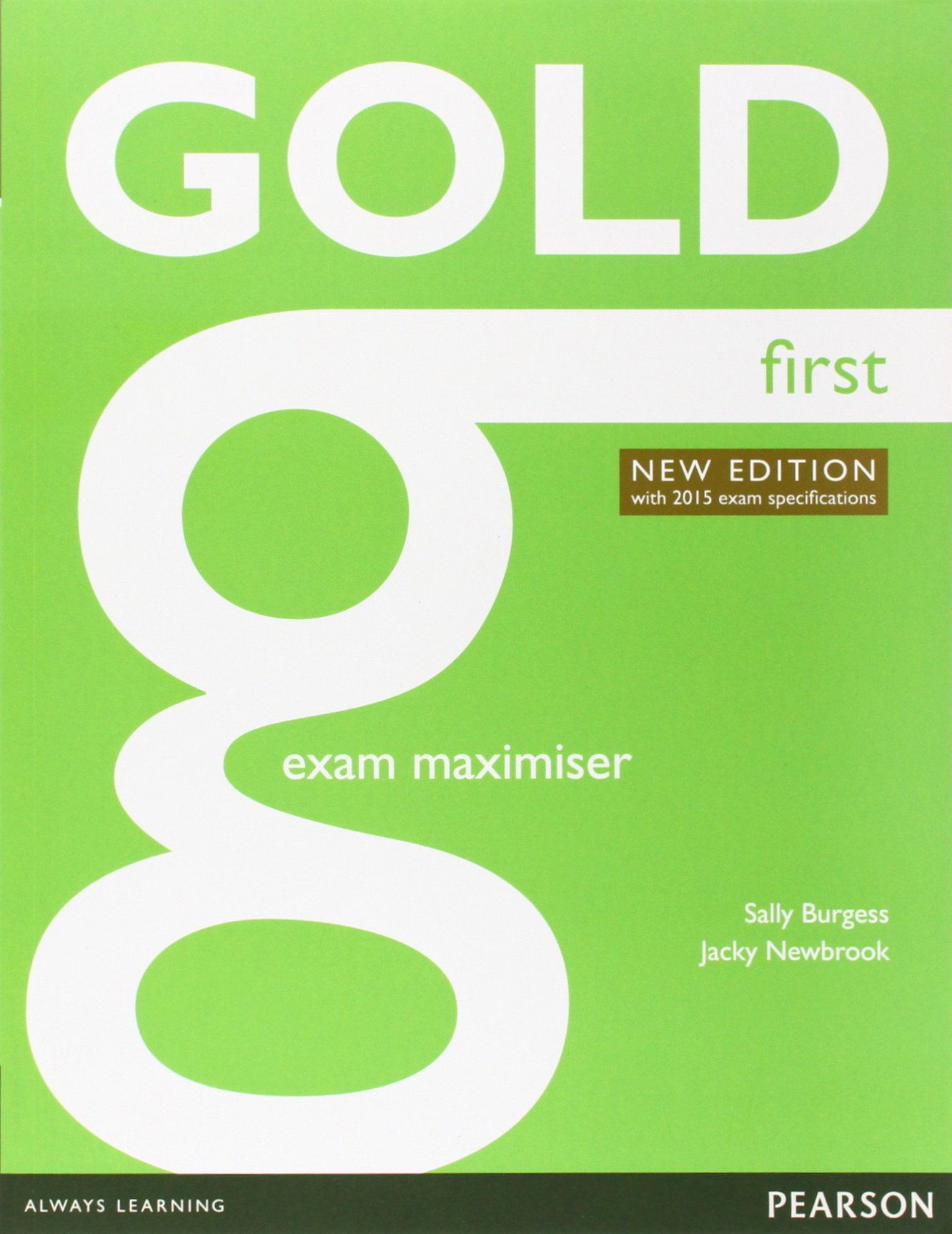 Gold New Edition Firstt Exam Maximiser without answers +online Audio