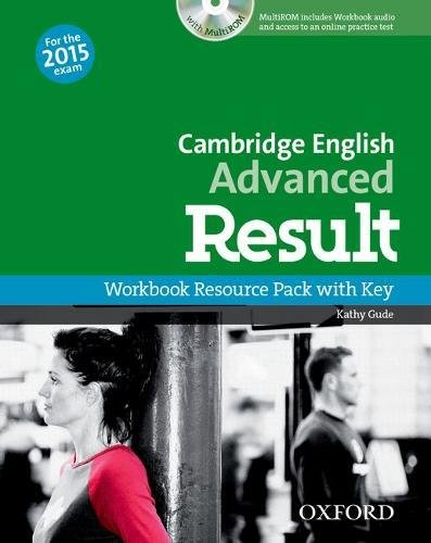 CAMBRIDGE ENGLISH ADVANCED RESULT (New for the 2015 exam) Workbook Resource Pack with Key