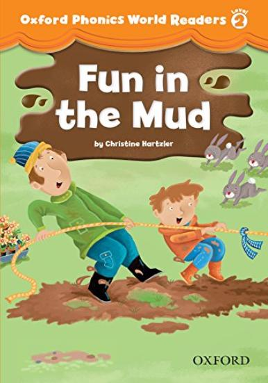 OXFORD PHONICS WORLD Readers 2 Fun in the Mud