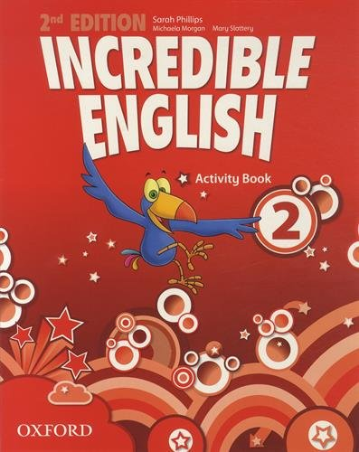 INCREDIBLE ENGLISH  2nd ED 2 Activity Book