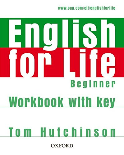 ENGLISH FOR LIFE  BEGINNER Workbook  with answers