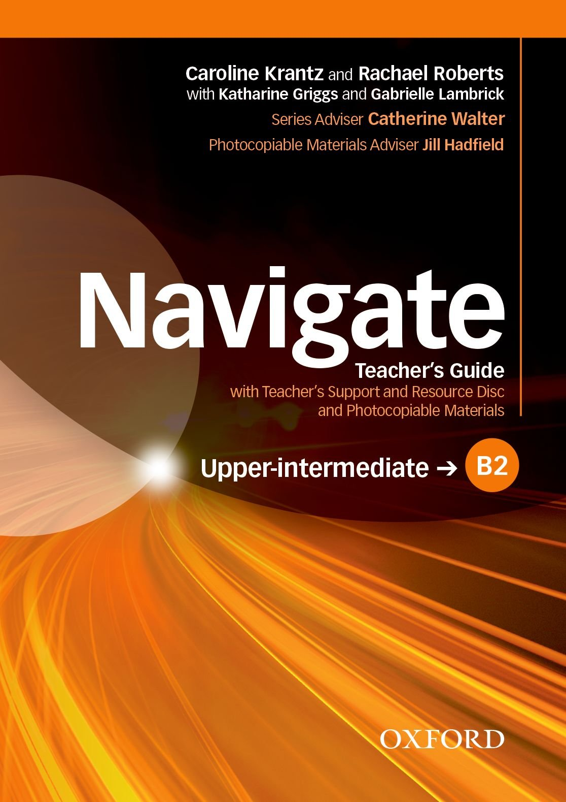 NAVIGATE UPPER-INTERMEDIATE Teacher's Book +Teacher's Resource Disc Pack