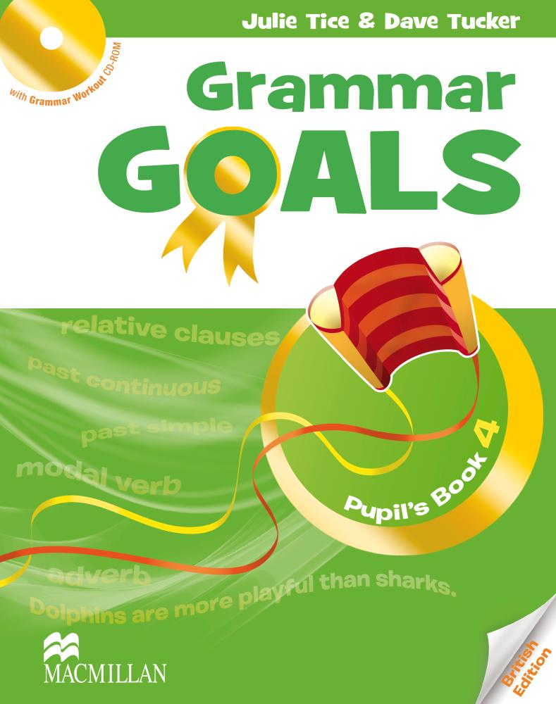 GRAMMAR GOALS 4 Pupil's Book + Grammar Workout CD-ROM