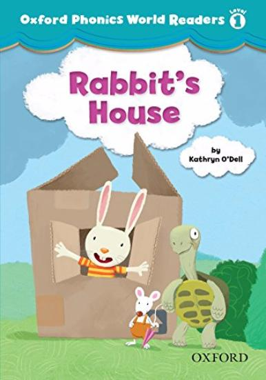 OXFORD PHONICS WORLD Readers 1 Rabbit's House