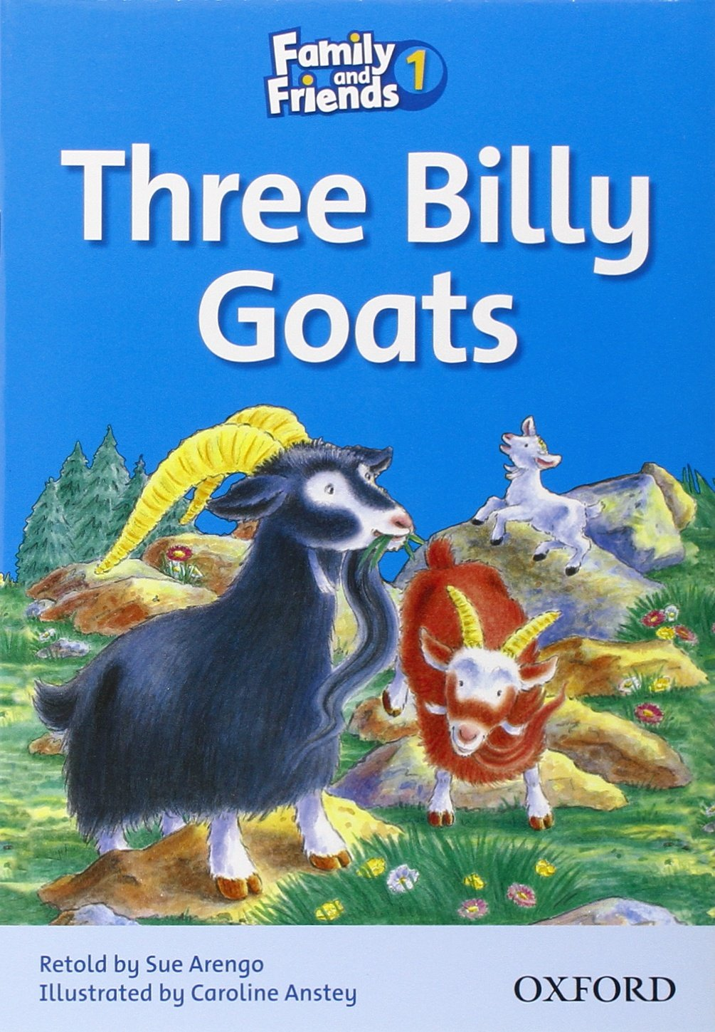FAMILY AND FRIENDS Reader 1B Three Billy Goats