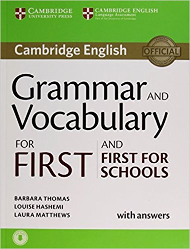CAMBRIDGE GRAMMAR AND VOCABULARY FOR FIRST AND FIRST FOR SCHOOLS Student's Book with answers + online Audio