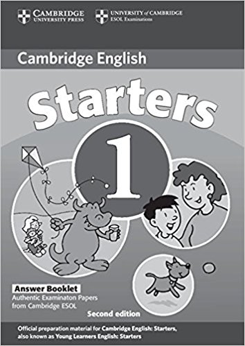 CAMBRIDGE YOUNG LEARNERS ENGLISH TESTS 2nd ED Starters 1 Answer Booklet ***