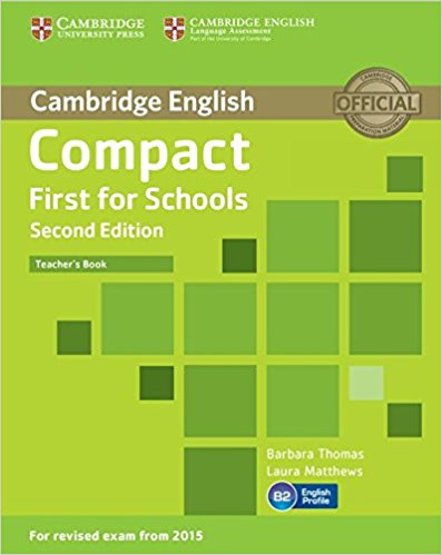 Compact First for Schools  2nd Ed Teacher's Book