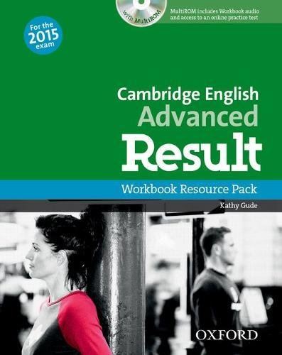 CAMBRIDGE ENGLISH ADVANCED RESULT (New for the 2015 exam) Workbook Resource Pack without Key