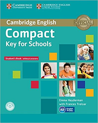 COMPACT KEY FOR SCHOOLS Student's Pack (Student's Book without Answers+ CD-ROM, Workbook without Answers + Audio CD)