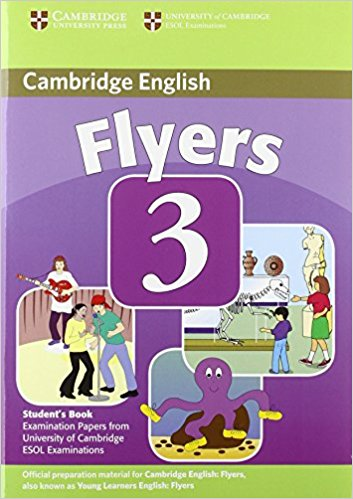 CAMBRIDGE YOUNG LEARNERS ENGLISH TESTS 2nd ED Flyers 3 Student's Book