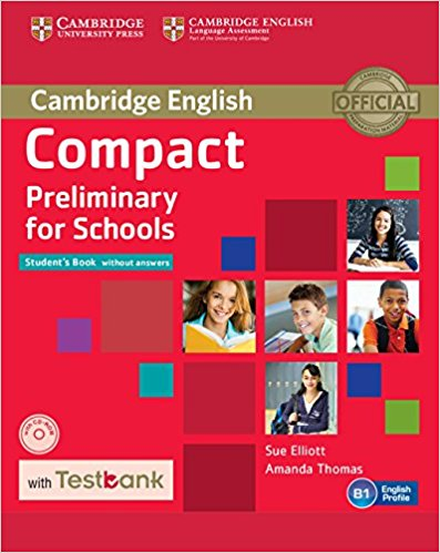 Compact Preliminary for Schools Student's Book without answers + CD-ROM + Testbank