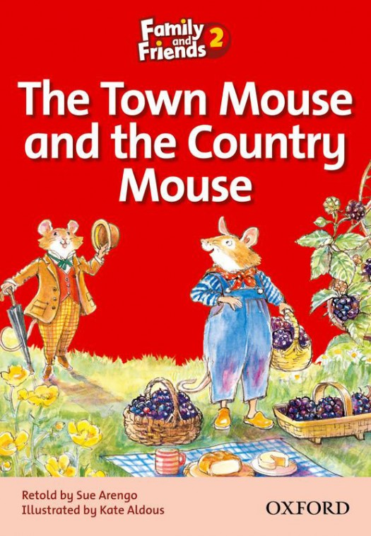 FAMILY AND FRIENDS Reader 2A The town mouse and the country mouse