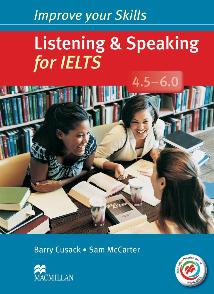 IMPROVE YOUR SKILLS FOR IELTS LISTENING AND SPEAKING 4.5-6  Student's Book without Answers + MPO Webcode