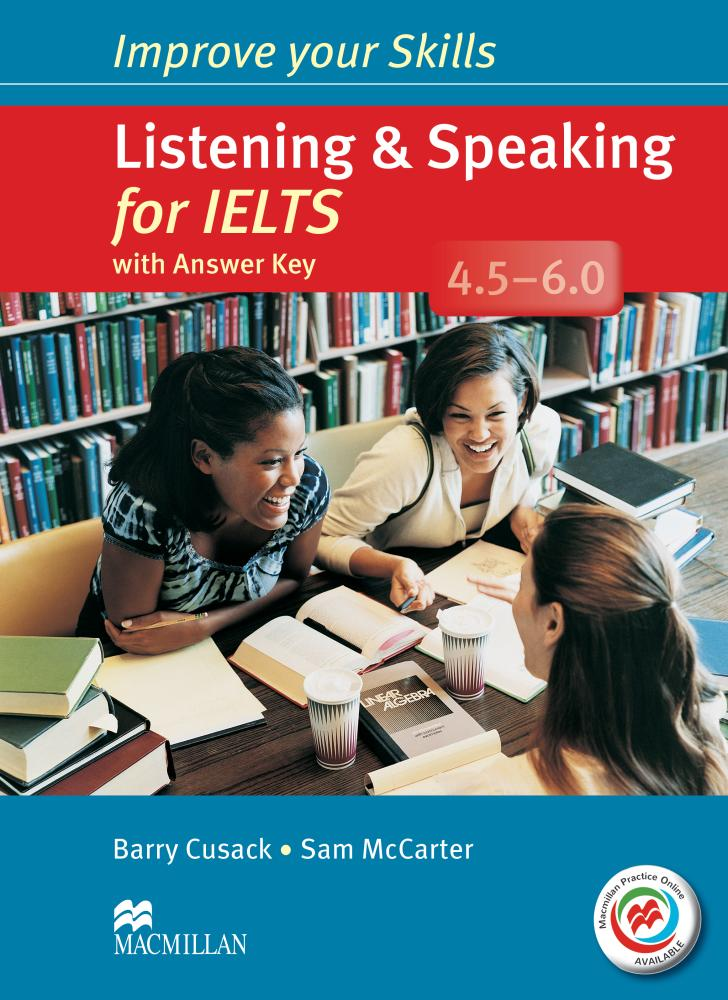IMPROVE YOUR SKILLS FOR IELTS LISTENING AND SPEAKING 4.5-6  Student's Book with Answers + MPO Webcode