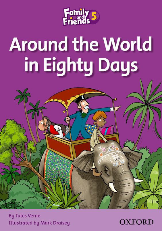 FAMILY AND FRIENDS Reader 5B Around the world in eighty days