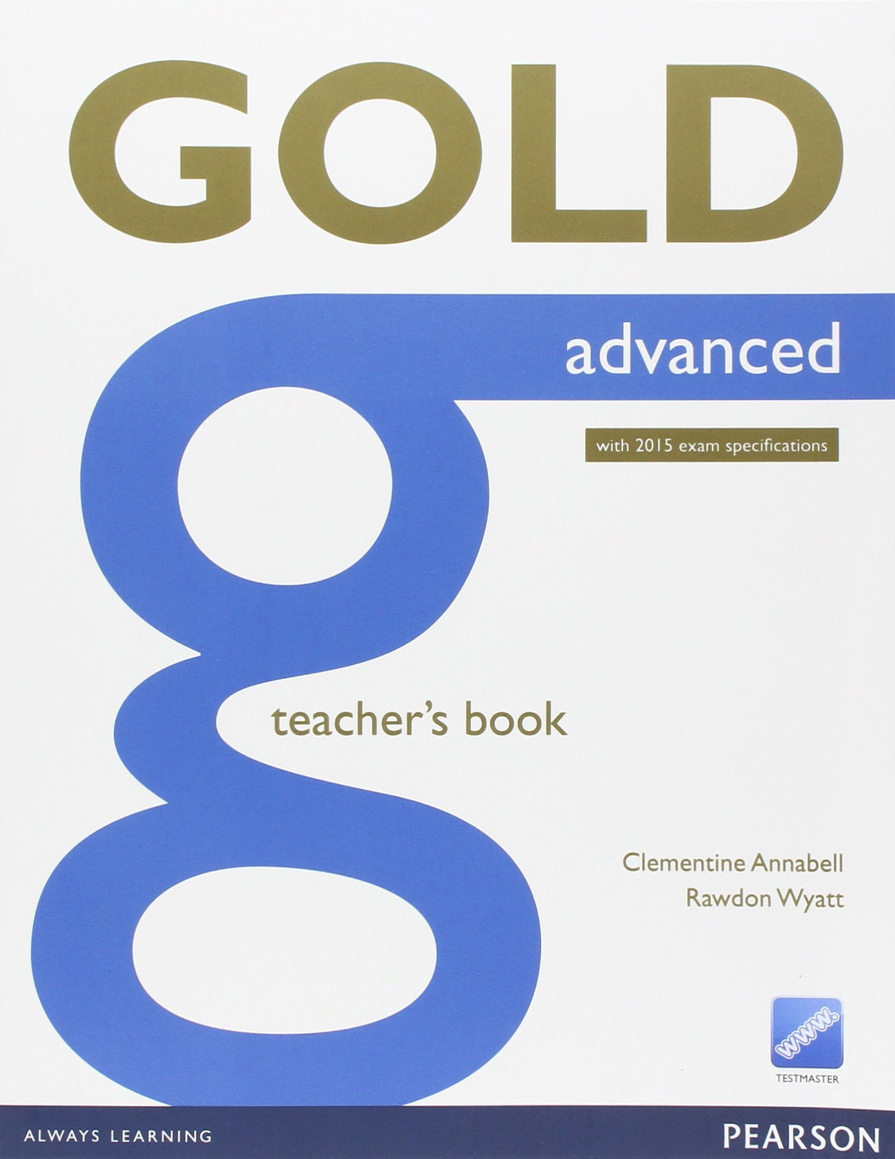 GOLD ADVANCED New ED Teacher's Book
