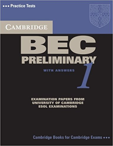 CAMBRIDGE BEC 1 PRELIMINARY Student's Book with Answers