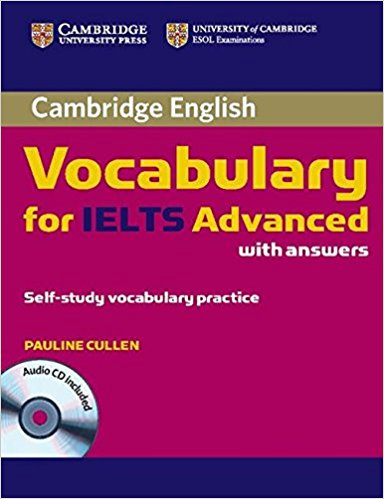 CAMBRIDGE VOCABULARY FOR IELTS ADVANCED Book with Answers + Audio CD