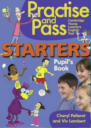 PRACTISE AND PASS YLE Starters Pupil's Book
