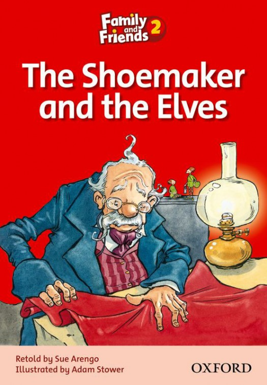 FAMILY AND FRIENDS Reader 2B Shoemaker and the elves