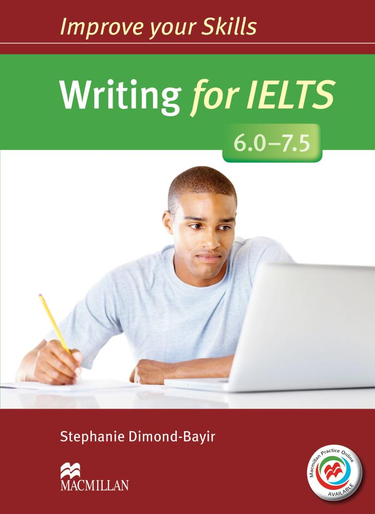 IMPROVE YOUR SKILLS FOR  IELTS WRITING 6-7.5 Student's Book without Answers + MPO Webcode
