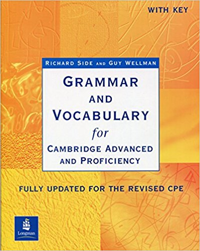 GRAMMAR AND VOCABULARY FOR CAMBRIDGE ADVANCED AND PROFICIENCY Book with Answers