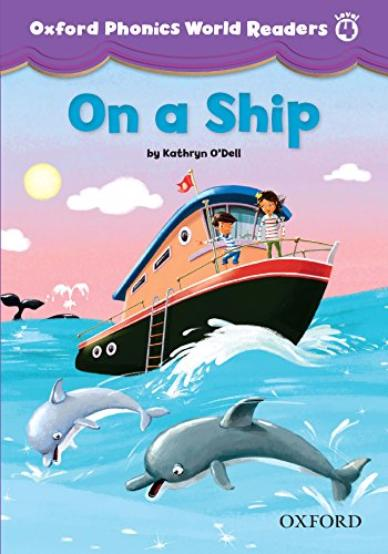 OXFORD PHONICS WORLD Readers 4 On a Ship