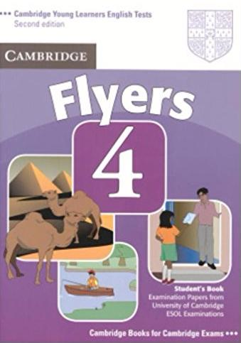 CAMBRIDGE YOUNG LEARNERS ENGLISH TESTS 2nd ED Flyers 4 Student's Book