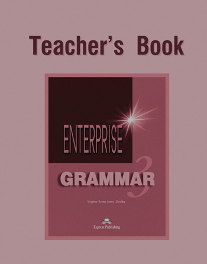 ENTERPRISE 3 Grammar Teacher's Book