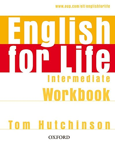 ENGLISH FOR LIFE  INTERMEDIATE  Workbook  without answers