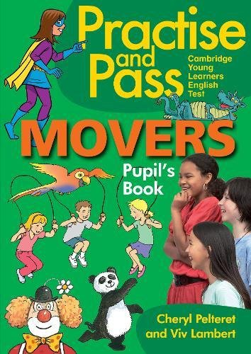 PRACTISE AND PASS YLE Movers Pupil's Book