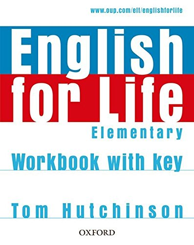 ENGLISH FOR LIFE  ELEMENTARY Workbook  with answers
