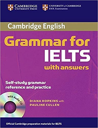 CAMBRIDGE GRAMMAR FOR IELTS Student's Book with Answers + Audio CD