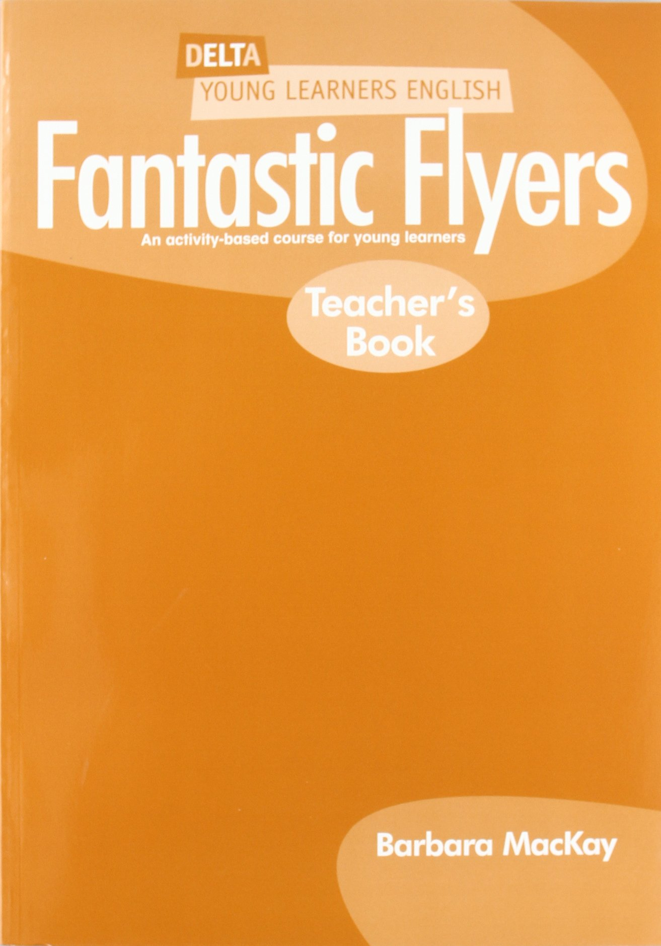 DELTA FANTASTIC FLYERS Teacher's Book