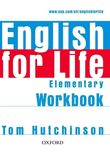 ENGLISH FOR LIFE  ELEMENTARY  Workbook  without answers