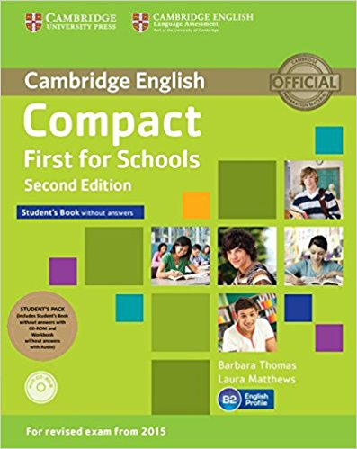 Compact First for Schools  2nd Ed Student's Pack (Student's Book without answers +CD-ROM, Workbook  without  answers + AudioCD)