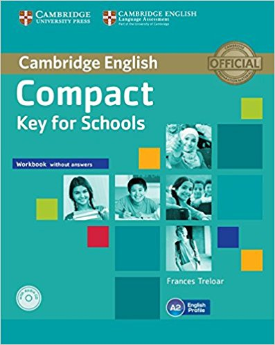 COMPACT KEY FOR SCHOOLS Workbook without Answers + Audio CD