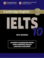 CAMBRIDGE IELTS PRACTICE TESTS 10